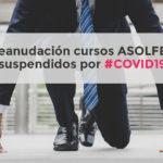 Reanudación cursos ASOLFER suspendidos por COVID-19